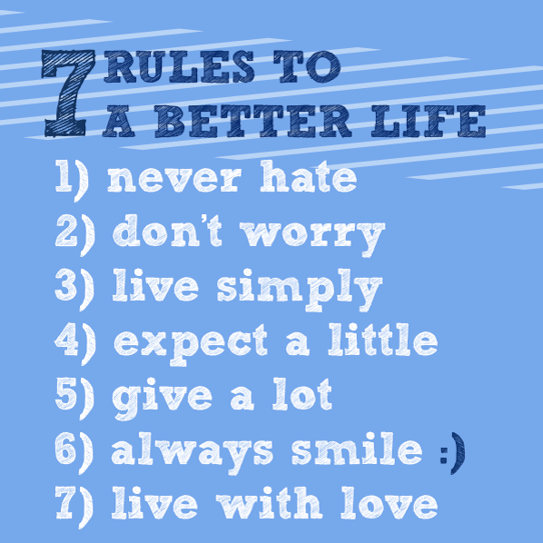 7 Rules Of Life Quote: 7 Rules To A Better Life